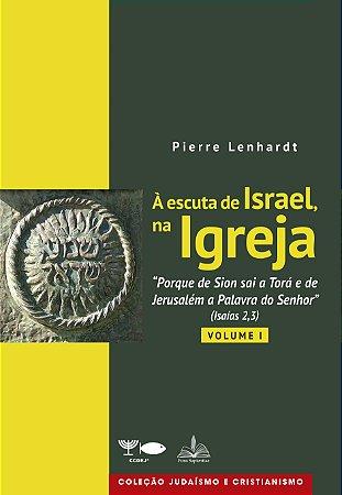 À escuta de Israel, na Igreja (Vol I)