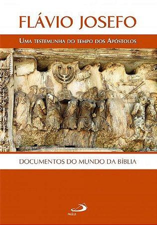 Flávio Josefo: uma testemunha do tempo dos apóstolos