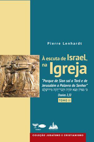 À escuta de Israel, na Igreja (TOMO II).