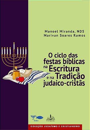 O ciclo das festas bíblicas na Escritura e na Tradição judaico-cristãs.