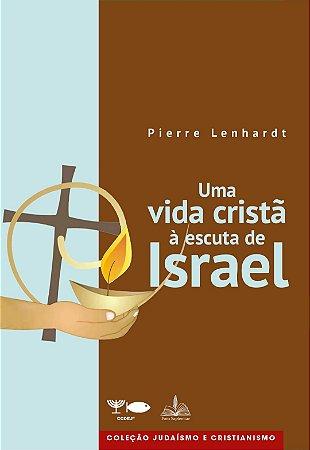 Uma vida cristã à escuta de Israel.