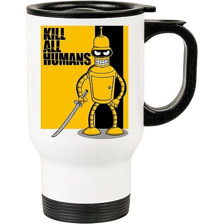 Caneca Térmica Branca Futurama Kill All Humans