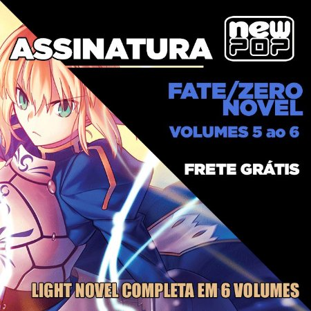 Assinatura: Fate/Zero (Volumes 5 ao 6)