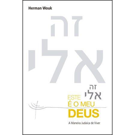 Este é o meu Deus - A Maneira Judaica de Viver