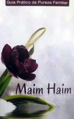 Maim Haim: guia prático da Pureza Familiar