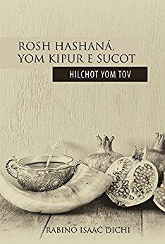 Rosh Hashaná, Yom Kipur e Sucot - Hilchot Yom Tov