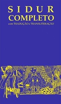Sidur Completo (Ashkenazi): com tradução e transliteração
