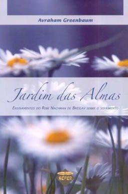 Jardim das Almas: ensinamentos do Rebe Nachman de Breslav sobre o sofrimento