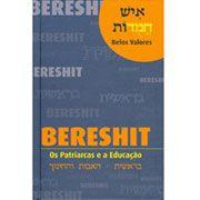 Belos Valores: Bereshit, os patriarcas e a educação