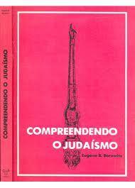 Compreendendo o Judaísmo - Eugene B. Borowitz