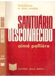 Santuário Desconhecido - Aimé Pallière