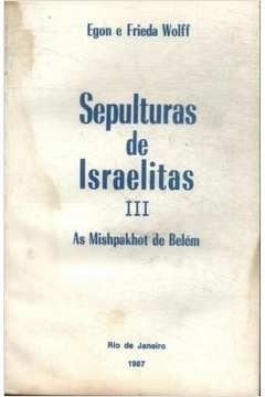 Sepulturas de Israelitas III - as Mishpakhout de Belém - Egon e Frieda Wolff