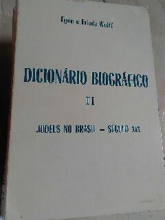 Dicionário Biográfico II - Judeus no Brasil