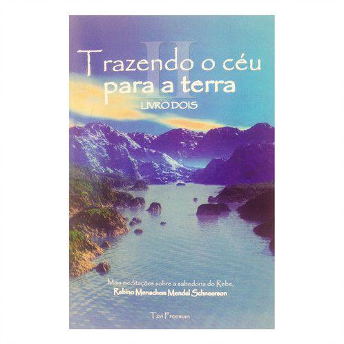 Trazendo o Céu para a Terra Vol. 2 - Mais meditações sobre a sabedoria