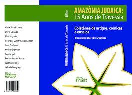 Amazônia Judaica - 15 Anos de Travessia