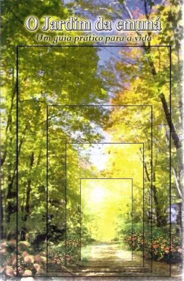 O Jardim da Emuná - Um guia prático para a Vida