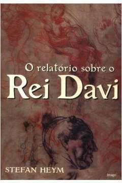O relatorio sobre o Rei Davi