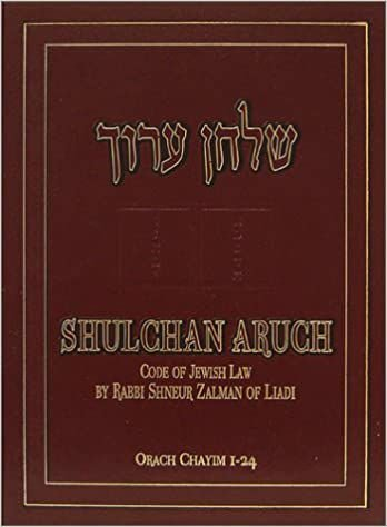Shulchan Aruch: Code of Jewish Law, Vol. 1, Orach Chaim, Sections1-24