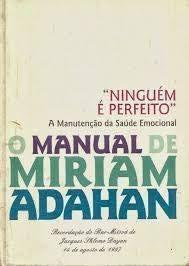 """""""NINGUEM É PERFEITO"""" O MANUAL DE MIRIAM ADAHAN"""