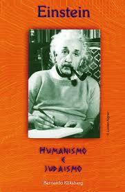 EINSTEIN - HUMANISMO E JUDAISMO