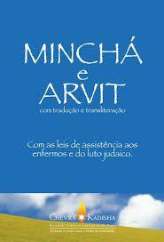 Mincha e Arvit com traduçao e transliteraçao com as leis de assistencia