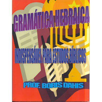 Gramatica hebraica indispensável para estudos bíblicos - Prof Boris Dahis