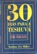 30 dias para teshuva um guia de mussar baseado no livro Or Israel