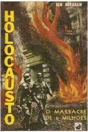 Holocausto - O Massacre de 6 Milhões