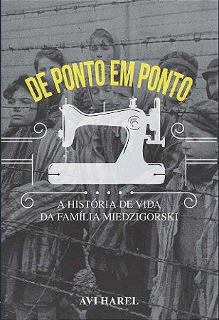 De ponto em ponto - A história de vida da família Miedzigorski