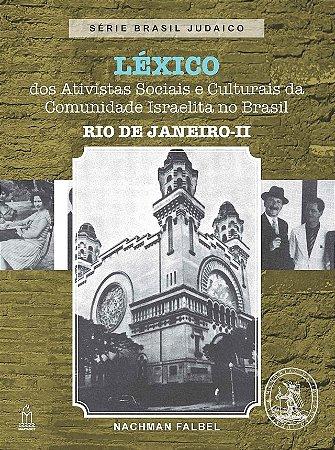 LÉXICO DOS ATIVISTAS SOCIAIS E CULTURAIS DA COMUNIDADE ISRAELITA NO BRASIL-RIO DE JANEIRO II