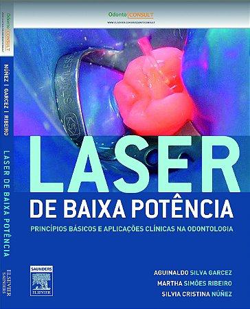Laser de Baixa Potência. Princípios Básicos e Aplicações Clínicas na Odontologia - AMAZON