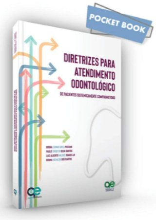 Diretrizes para Atendimento Odontológico de Pacientes Sistemicamente Comprometidos - AMAZON