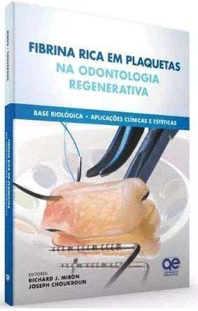 Fibrina Rica em Plaquetas na Odontologia Regenerativa - Base Biológica - Aplicações Clínicas e Estéticas - AMAZON