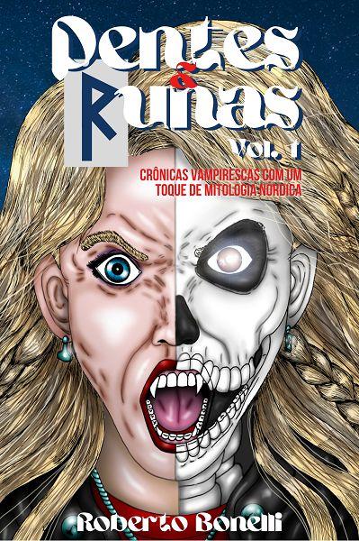 PRÉ-VENDA: Dentes & Runas, Vol. 1 - crônicas vampirescas com um toque de Mitologia Nórdica