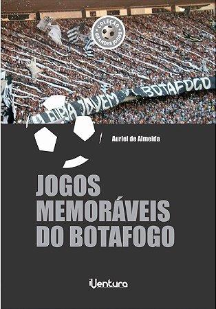 Jogos Memoráveis do Botafogo