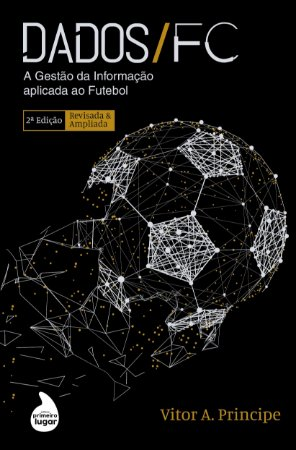 Dados FC: a Gestão da Informação aplicada ao Futebol - 2ª edição
