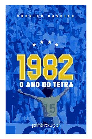 1982: O ANO DO TETRA