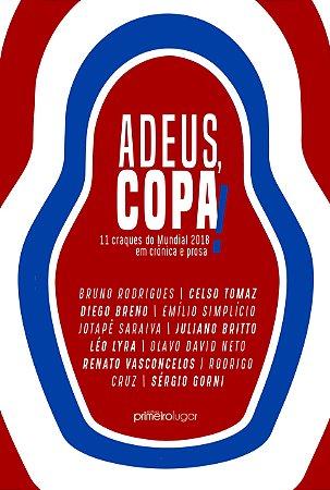 Adeus, Copa! 11 craques do Mundial 2018 em crônica e prosa