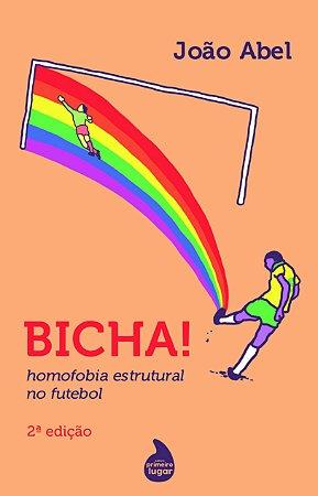 Bicha! Homofobia estrutural no futebol - PREVISÃO DE ENVIO: NOVEMBRO/2020
