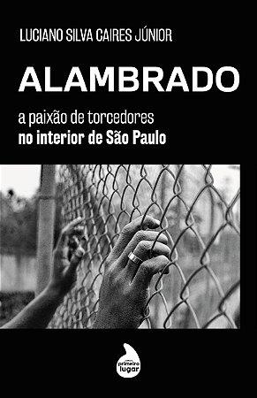 Alambrado - PRÉ-VENDA - PREVISÃO DE ENVIO: MARÇO/2021
