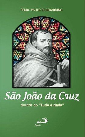 Livro São João da Cruz Doutor do Tudo e Nada - Pedro Paulo Di Bernardino