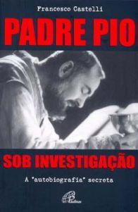 Padre Pio - Sob Investigação