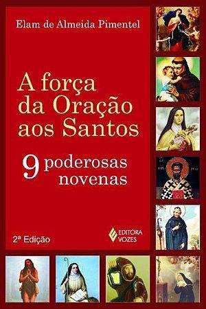 A Força Da Oração Aos Santos - 9 Poderosas Novenas