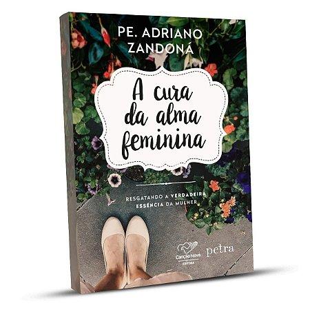 Livro A Cura Da Alma Feminina - Pe Adriano Zandoná