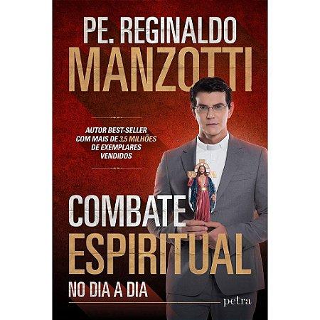 Livro Combate Espiritual - Pe. Reginaldo Manzotti