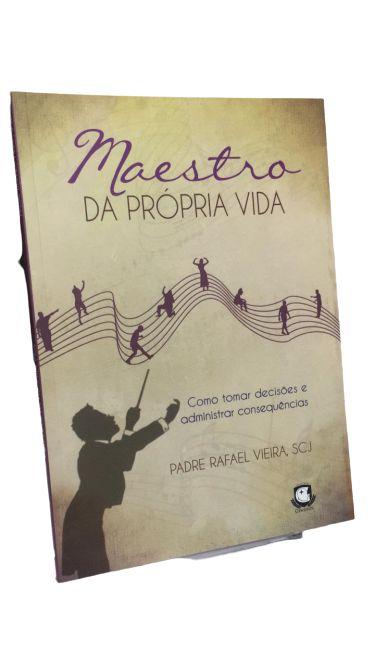 Livro Maestro da Própria Vida - Pe. Rafael Vieira, SCJ