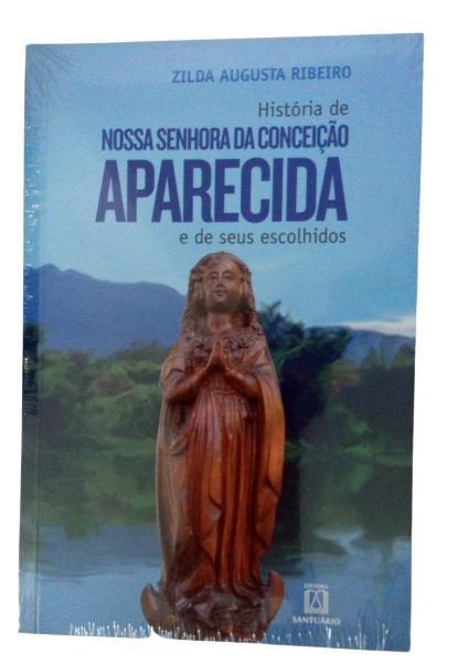 Livro Nossa Senhora da Conceição Aparecida e de seus escolhidos - Zilda Augusta Ribeiro