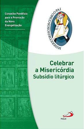 Celebrar a Misericórdia - Subsídio Litúrgico