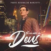 CD Tá na mão de Deus - Pe. Reginaldo Manzotti