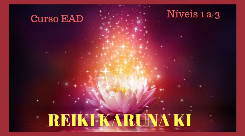 Curso EAD Reiki Karuna Ki níveis 1 a 3 com Mestrado